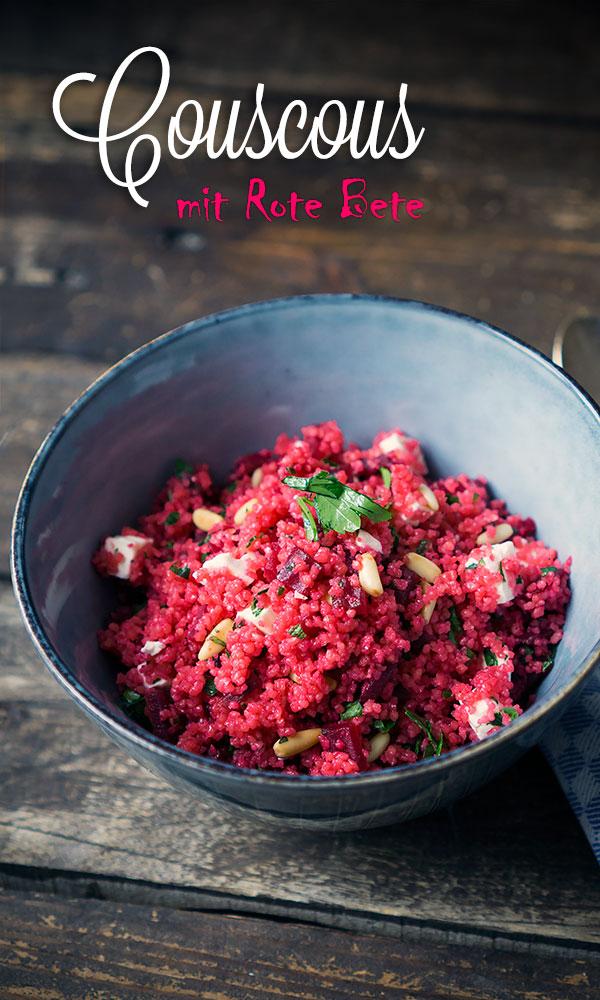 Couscous mit Rote Bete, Feta und Pinienkernen | Madame Cuisine Rezept
